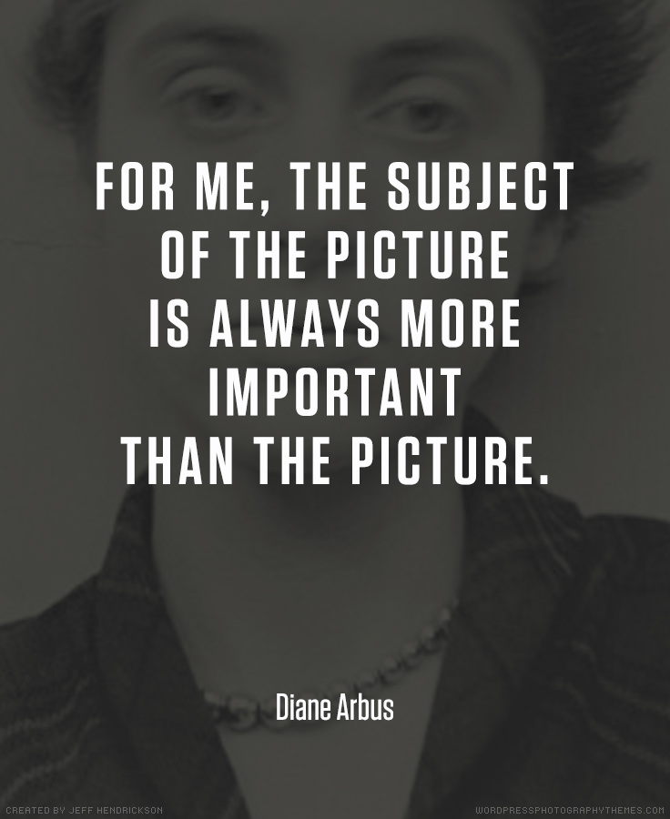 Diane Arbus photographer quote