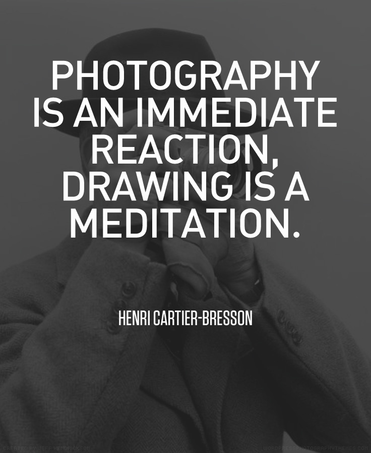 Henri Cartier Bresson quote