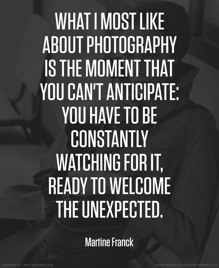 Martine Franck photographer quote
