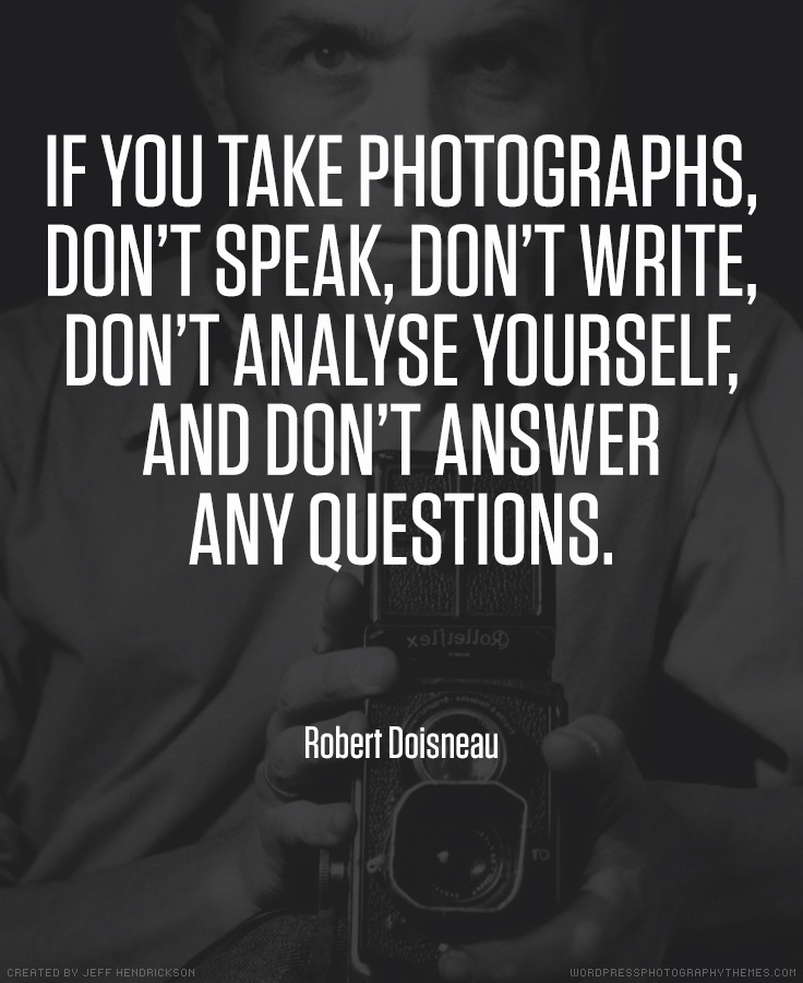 Robert Doisneau photographer quote