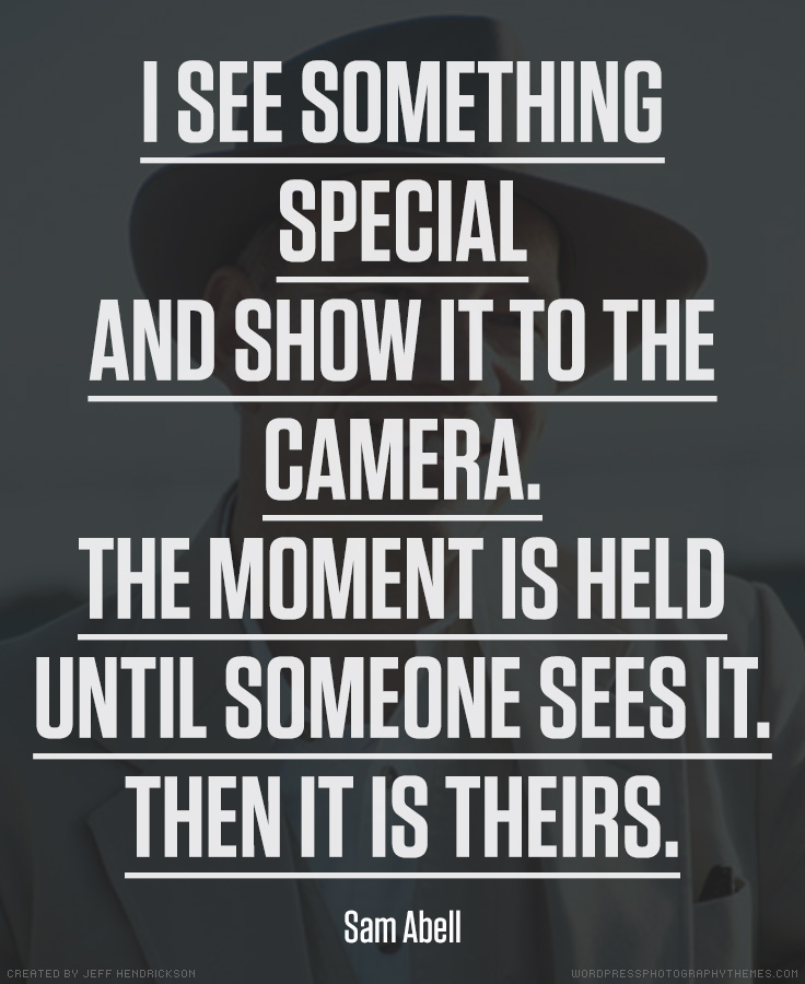 Sam Abell photographer quote