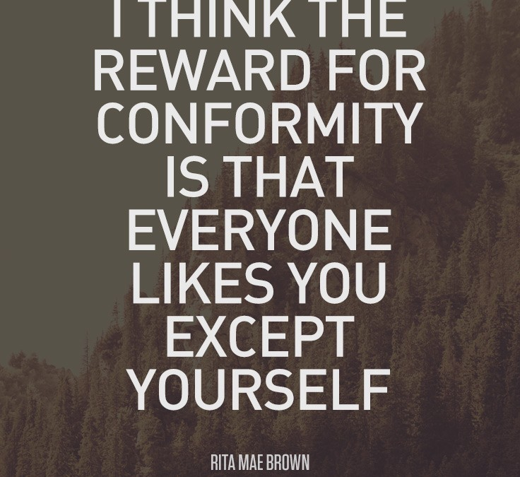 The Reward for Conformity – Quote