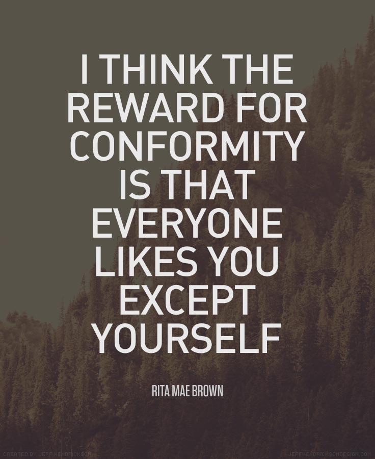 Rita Mae Brown Conformity Quote