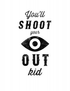 Shoot-your-eye-out-poster