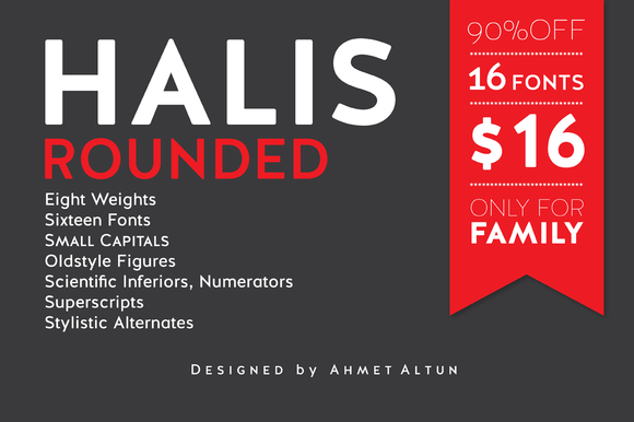 The Halis Rounded Font Family from Ahmet Altun comes in eight weights.