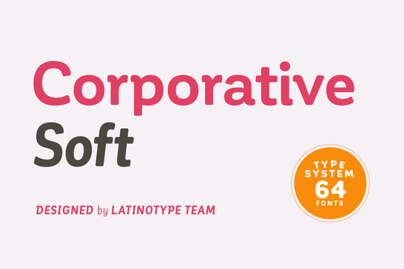 Corporative Soft is the slightly rounded-edged version of Corporative.