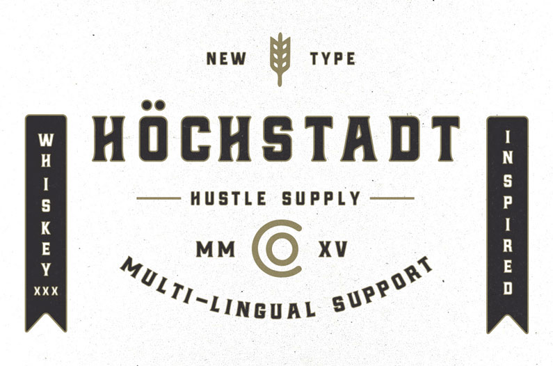 Höchstadt - a bold, clean, industrial typeface with personality that lends itself to a modern feel with a tip of the hat to age old brands